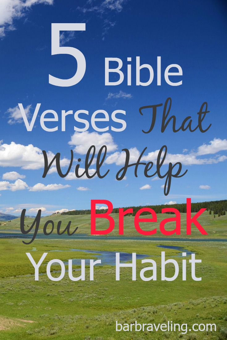 Do you ever feel like you DESERVE your habit? Here are 5 Bible verses that will help you break your bad habit.