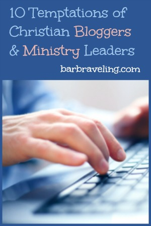 10 Temptations of Christian Bloggers & Ministry Leaders