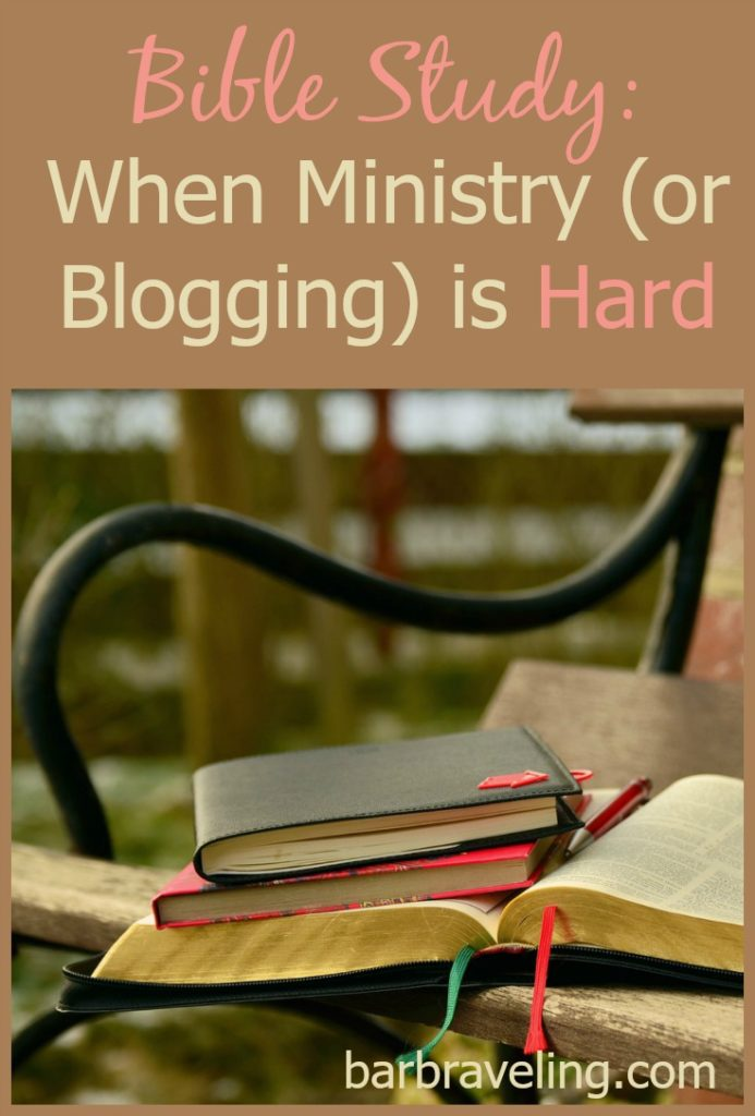 Do you ever get discouraged with ministry, including a blogging ministry? This Bible study will help when ministry is hard.