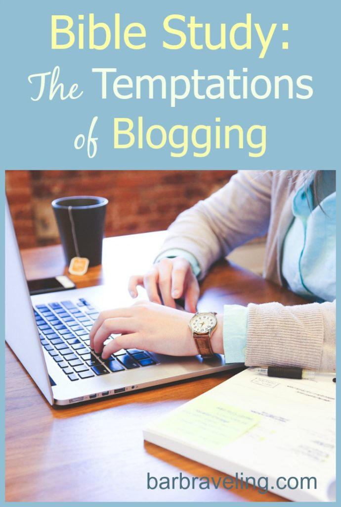 Are you a Christian Blogger? This Bible study will help with the temptations we face as Christian bloggers.