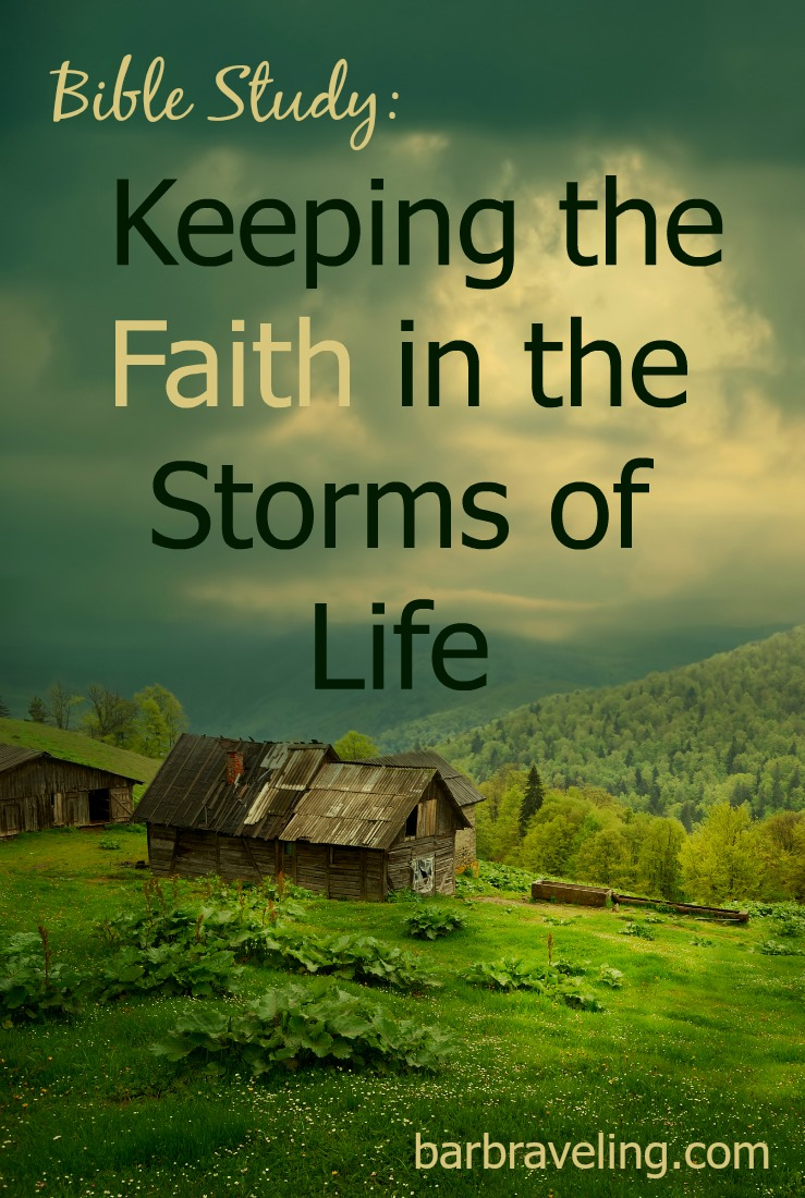 Bible Study Keeping The Faith In The Storms Of Life Barb Raveling