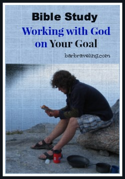 Bible Study: Working With God On Your Goal