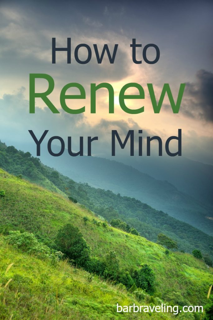 "We've all heard that phrase, ""Renew Your Mind,"" but what does it mean? In this post you'll learn how to renew your mind on a practical, day-to-day basis."
