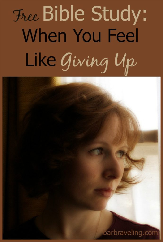 Free Bible Study When You Feel Like Giving Up