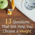 One of the hardest things about losing weight is to figure out which of the many available weight loss programs to use. If this is something you struggle with, try answering these 13 questions with your own lifestyle in mind.