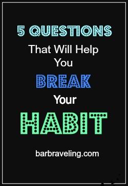 5 Questions That Will Help You Break Your Habit