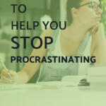 10 Tips to Help You Stop Procrastinating