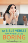 10 Bible Verses for When Life is Boring