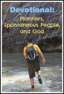 Devotional: Planners, Spontaneous People, and God