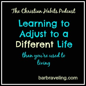 Learning to Adjust to a Different Life Than You're Used to Living