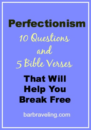 Perfectionism- 10 Questions and 5 Bible Verses That Will Help You Break Free