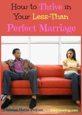 How to thrive in your less-than perfect marriage