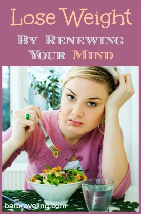 Lose Weight by Renewing Your Mind