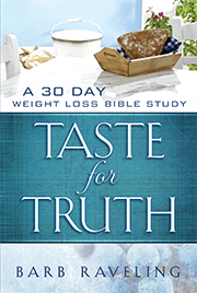 Taste for Truth: 30 Day Weight Loss Bible Study