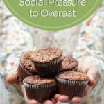 How to Say No to the Social Pressure to Overeat