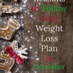 10 Reasons to Follow Your Weight Loss Plan During the Holidays