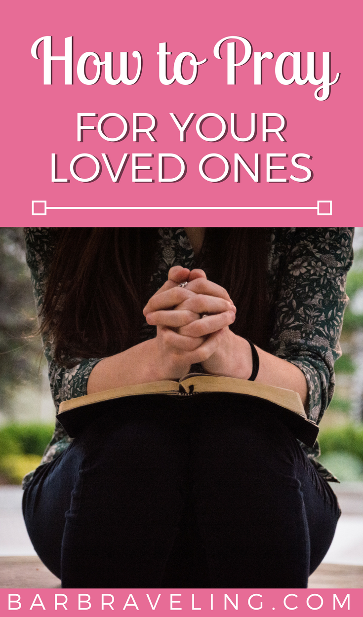 How to Pray for Loved Ones - 7 Steps