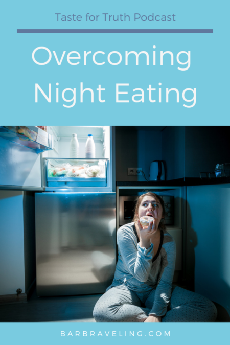 Overcoming Night Eating: How to overcome the nighttime hunger urges #overcomingovereating #Christianovereating #Christianpodcasts