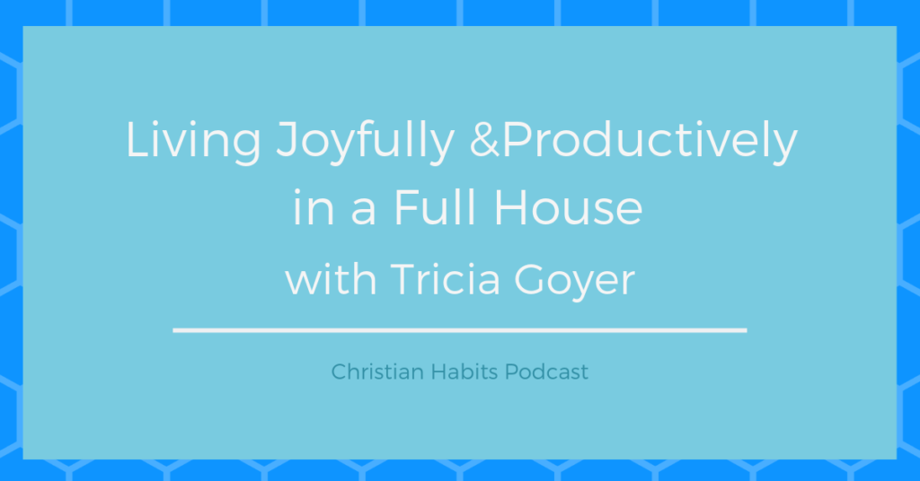 Productivity and Parenting with Tricia Goyer