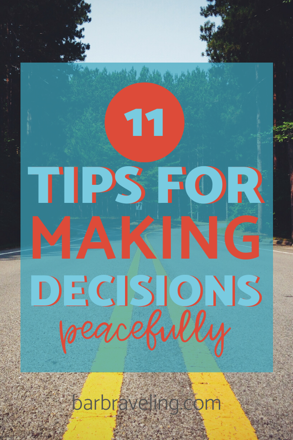 11 Tips for Making Decisions Peacefully