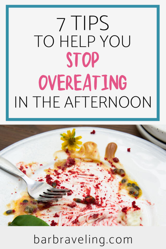 7 Tips to Help You Stop Overeating in the Afternoon
