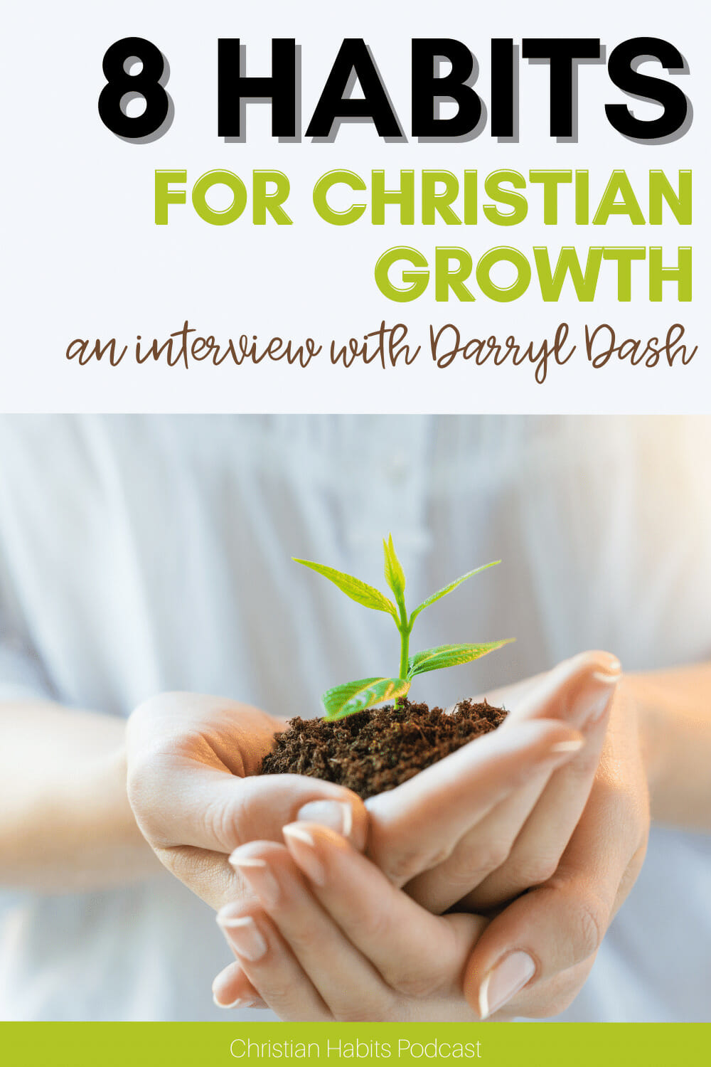 hands holding a growing plant   Darryl Dash: 8 habits for Christian growth